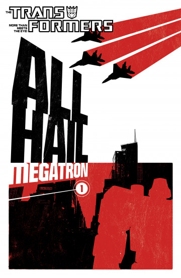 Transformers: All Hail Megatron - Shane McCarthy