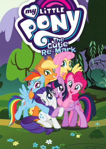 My Little Pony: The Cutie Re-Mark - Justin Eisinger